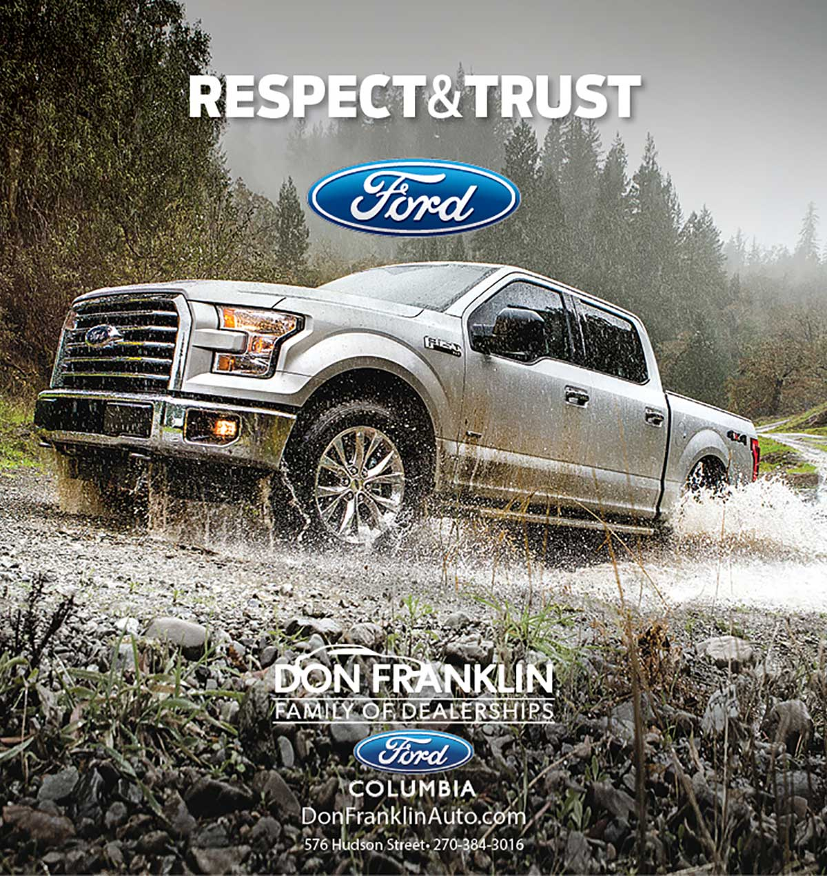 """Ford Truck driving up a hill in the rain with the headline """"Respect & Trust."""" Current360 created a branding campaign for a multi-brand chain of auto dealerships, Don Franklin Auto Group. Our branding campaign included more than 60 Broadcast TV spots that we created in our in-house video production studio. We also created outdoor boards that were strategically placed in Southeast Kentucky."""